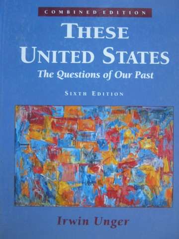 These United States 6th Edition Combined Edition (H) by Unger