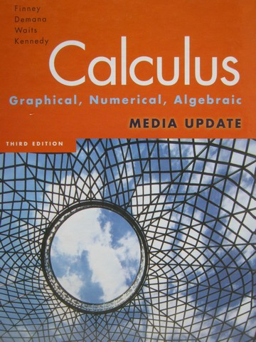 Calculus Graphical Numerical Algebraic 3rd Edition Media (H)