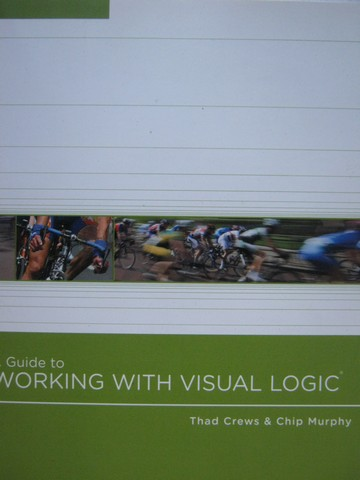 A Guide to Working with Visual Logic (P) by Crews & Murphy