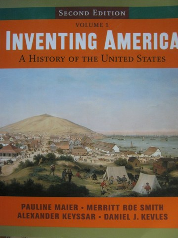 Inventing America 2nd Edition Volume 1 (P) by Maier, Smith,