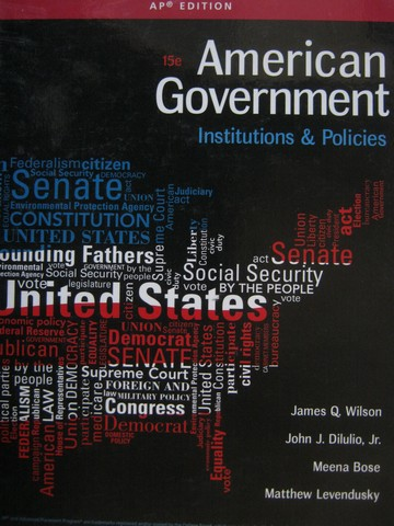 American Government 15th Edition AP Edition (H) by Wilson,