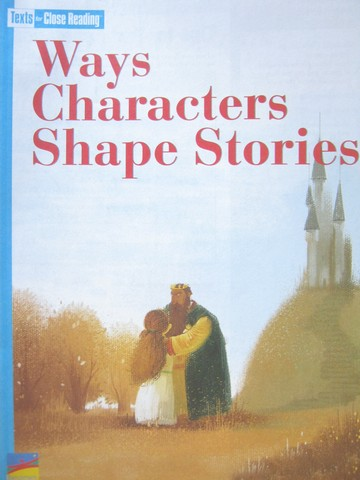 Texts for Close Reading 3 Ways Characters Shape Stories (P)