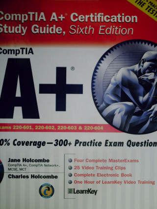 CompTIA A+ Certification Study Guide 6e (H) by Holcombe,