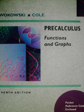 Precalculus Functions & Graphs 7th Edition (H) by Swokowski,