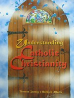 Understanding Catholic Christianity (P) by Zanzig & Allaire