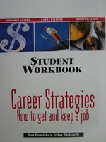 Career Strategies How to Get & Keep a Job Student Workbook (P)
