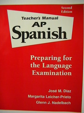 AP Spanish 2nd Edition TM (TE)(P) by Diaz, Leicher-Prieto,