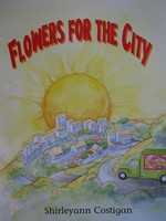 Flowers for the City (P)(Big) by Shirleyann Costigan