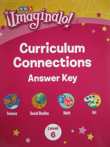 SRA Imaginalo! 6 Curriculum Connections Answer Key (P)