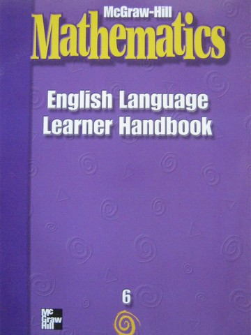 McGraw-Hill Mathematics 6 English Language Learner Handbook (P)