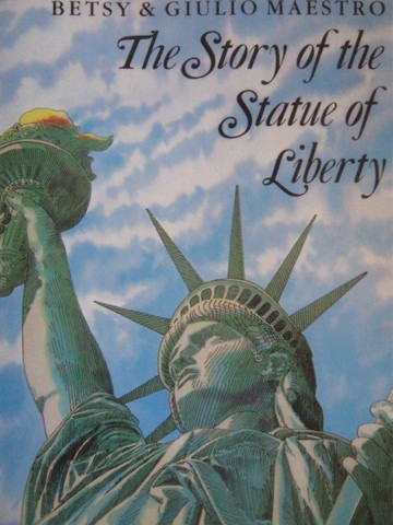 Story of the Statue of Liberty (P)(Big) by Betsy Maestro