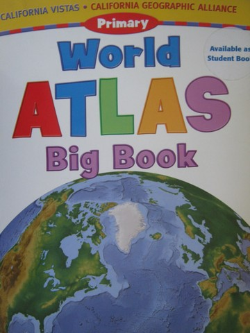 California Vistas K-3 Primary World Atlas Big Book (CA)(P)(Big)