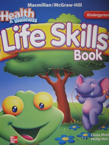 Health & Wellness K Life Skills Book (P)(Big) by Meeks & Heit