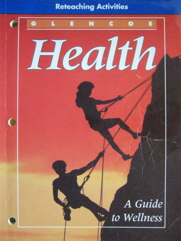 Health A Guide to Wellness Reteaching Activities (P)