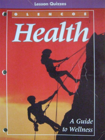 Health A Guide to Wellness Lesson Quizzes (P)