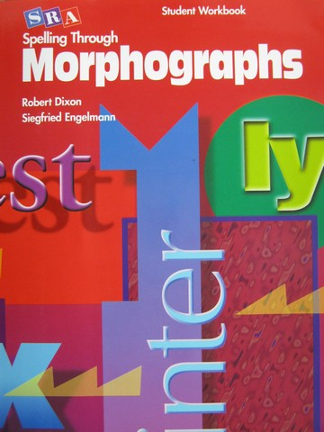 Spelling Through Morphographs Student Workbook (P) by Dixon,