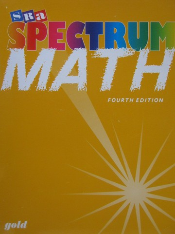 SRA Spectrum Math Gold 4th Edition (P) by Thomas J Richards