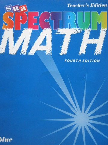 SRA Spectrum Math Blue 4th Edition TE (TE)(P) by Richards