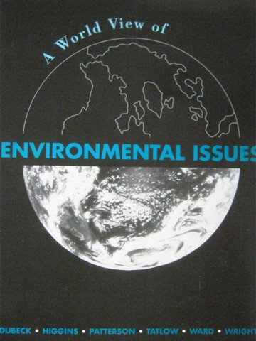 A World View of Environmental Issues (P) by Dubeck, Higgins,