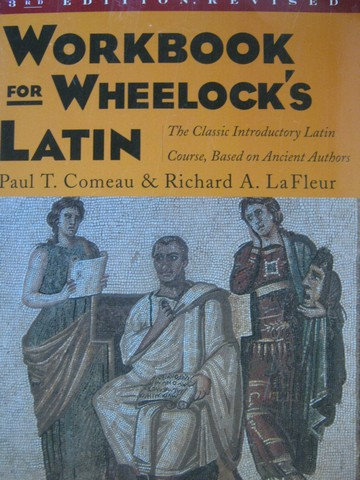 Workbook for Wheelock's Latin 3rd Edition Revised (P) by Comeau,