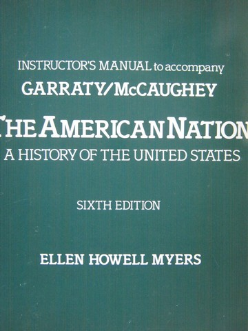 American Nation 6th Edition Instructor's Manual (TE)(P) by Myers