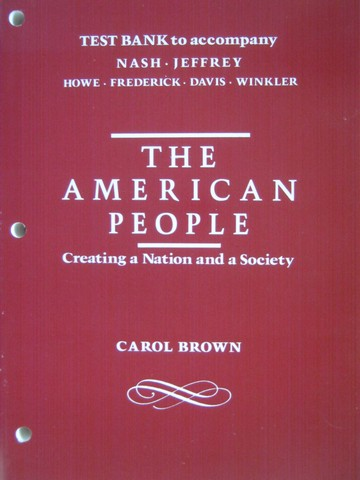 American People Creating a Nation & a Society Test Bank (P)