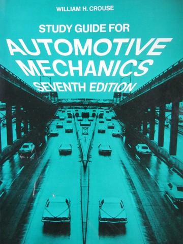Automotive Mechanics 7th Edition Study Guide (P) by Crouse