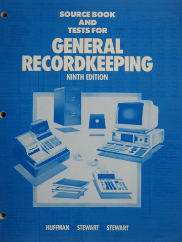 General Recordkeeping 9e Source Book & Tests (P) by Huffman,