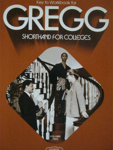 Gregg Shorthand for Colleges Volume 2 Workbook Answer Key (P)