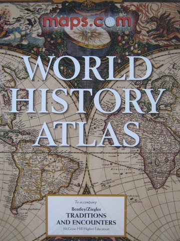 Traditions & Encounters World History Atlas (P)