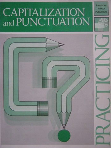 Practicing Capitalization & Punctuation 6 (P) by Burton Goodman
