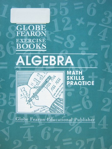 Globe Fearon Exercise Books Algebra (P) by Eleanor Portnoy