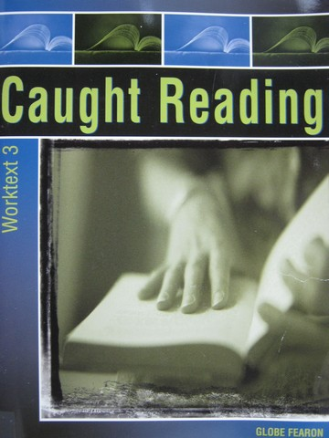Caught Reading Worktext 3 (P) by Mir Tamim Ansary