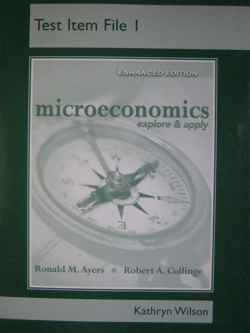 Microeconomics Explore & Apply Enhanced Test Item File 1 (P)