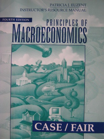 Principles of Macroeconomics 4th Edition IRM (TE)(P) by Euzent