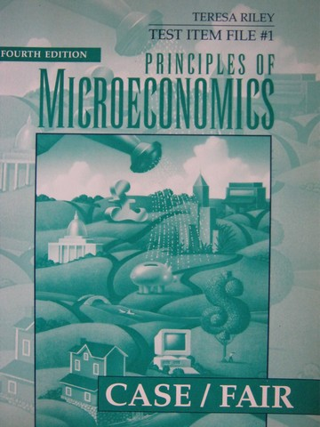 Principles of Microeconomics 4th Edition Test Item File 1 (P)