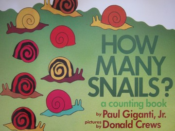 How Many Snails? A Counting Book (P)(Big) by Giganti, Jr.