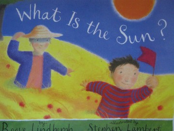 What is the Sun? Grade K (P)(Big) by Reeve Lindbergh