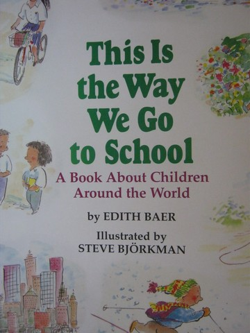 This is the Way We Go to School Grade 2 (P) by Edith Baer