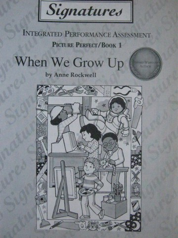 Signatures 1 When We Grow Up Integrated Performance (P)