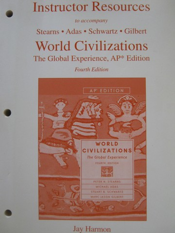 World Civilizations 4th Edition AP Edition IR (TE)(P) by Harmon