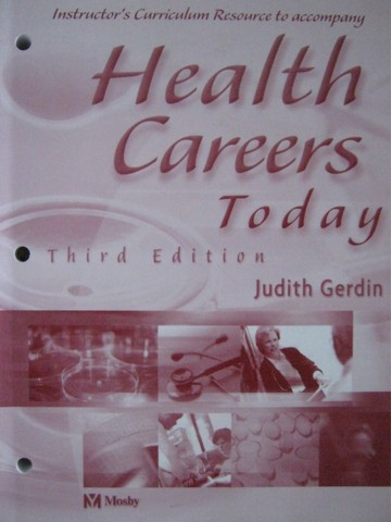 Heath Careers Today 3rd Edition ICR (TE)(P) by Judith Gerdin
