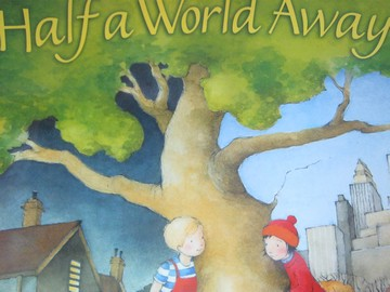 Reading Street K.3 Half a World Away (P)(Big) by Libby Gleeson