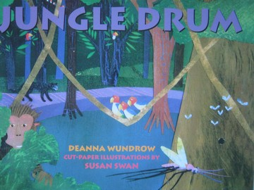Reading Street 1.1 Jungle Drum (P)(Big) by Deanna Wundrow