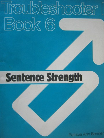 Troubleshooter 1 Book 6 Sentence Strength (P) by Patricia Benner