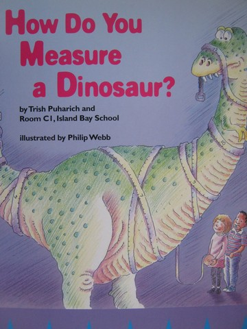 How Do You Measure a Dinosaur? (P)(Big) by Trish Puharich