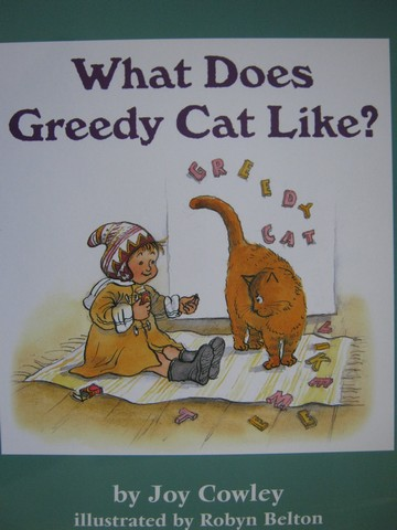 What Does Greedy Cat Like? (P)(Big) by Joy Cowley