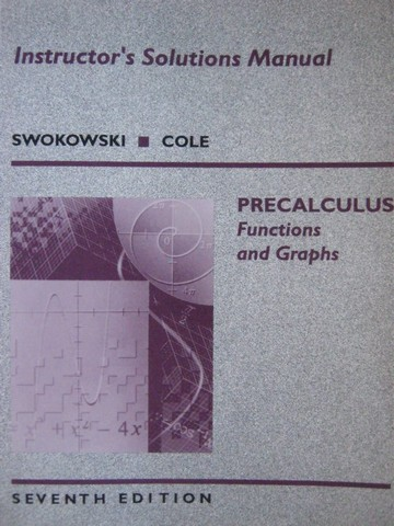 Precalculus Functions & Graphs 7th Edition ISM (TE)(P)