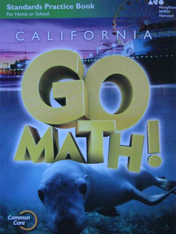 California Go Math! 1 Common Core Standards Practice Book (P)