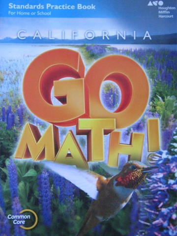 California Go Math! 4 Common Core Standards Practice Book ...